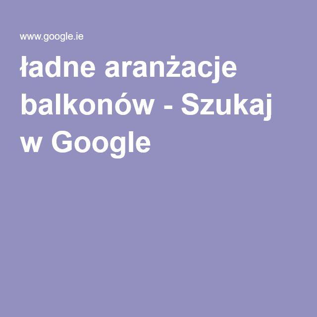 ładne aranżacje balkonów - Szukaj w Google
