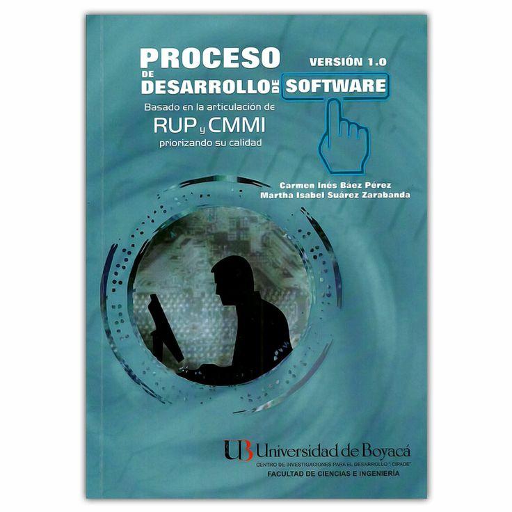Proceso de desarrollo de software: basado en la articulación de RUP y CMMI priorizando su calidad - Universidad de Boyacá http://www.librosyeditores.com/tiendalemoine/3359-proceso-de-desarrollo-de-software-basado-en-la-articulacion-de-rup-y-cmmi-priorizando-su-calidad-9789588642420.html Editores y distribuidores