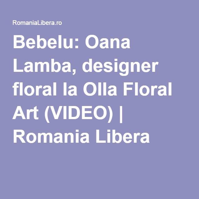 Bebelu: Oana Lamba, designer floral la Olla Floral Art (VIDEO) | Romania Libera