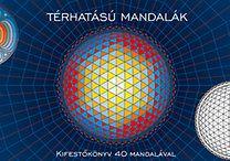 Térhatású mandalák - Kifestőkönyv 40 mandalával - Kifestőkönyv 40 mandalával