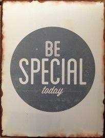 Blijf geloven in jezelf dat maakt je speciaal