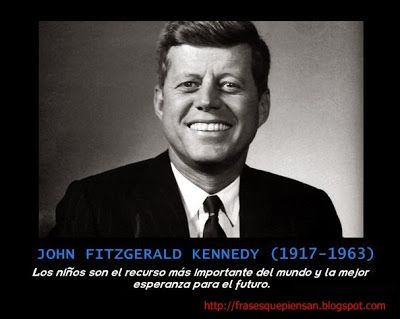 Frases que piensan: Frase con Foto ( John Fitzgerald Kennedy )