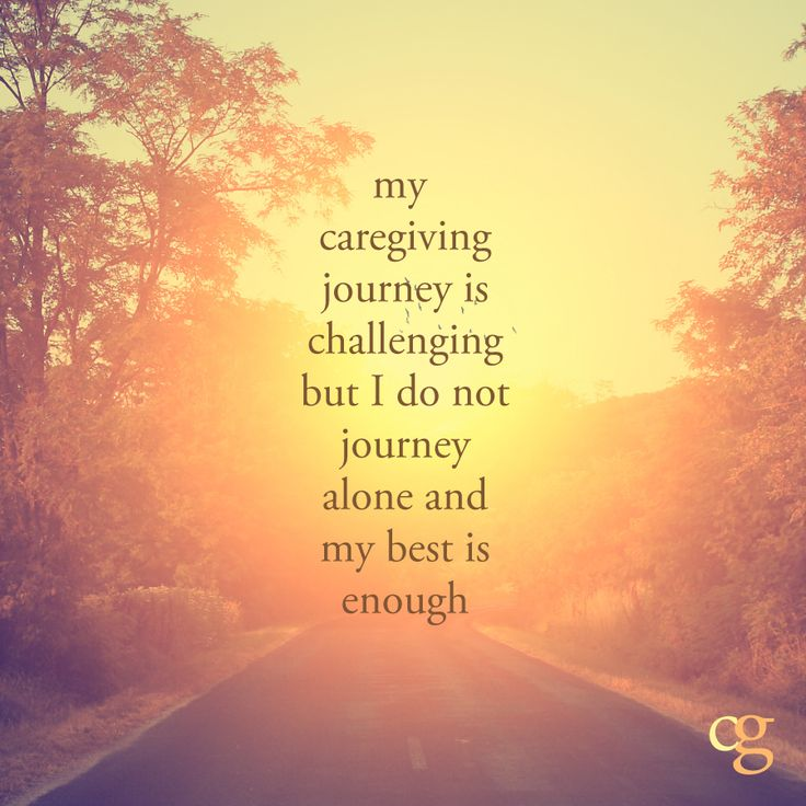 My caregiving journey is challenging but I do not journey alone and my best is enough. #caregiver