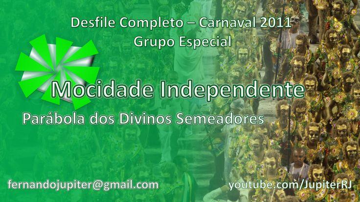 Desfile Completo Carnaval 2011 - Mocidade Independente