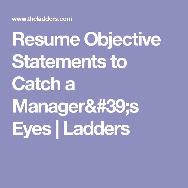 Resume Objective Statements to Catch a Manageru0027s Eyes Resume - object in resume
