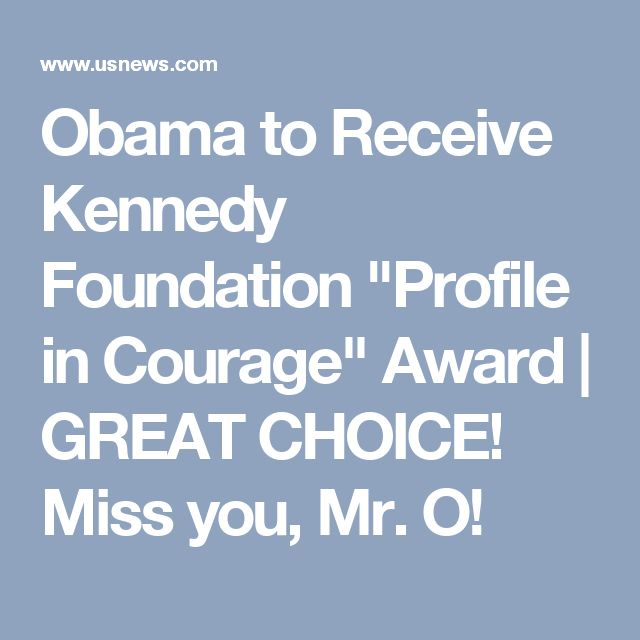 "Obama to Receive Kennedy Foundation ""Profile in Courage"" Award 