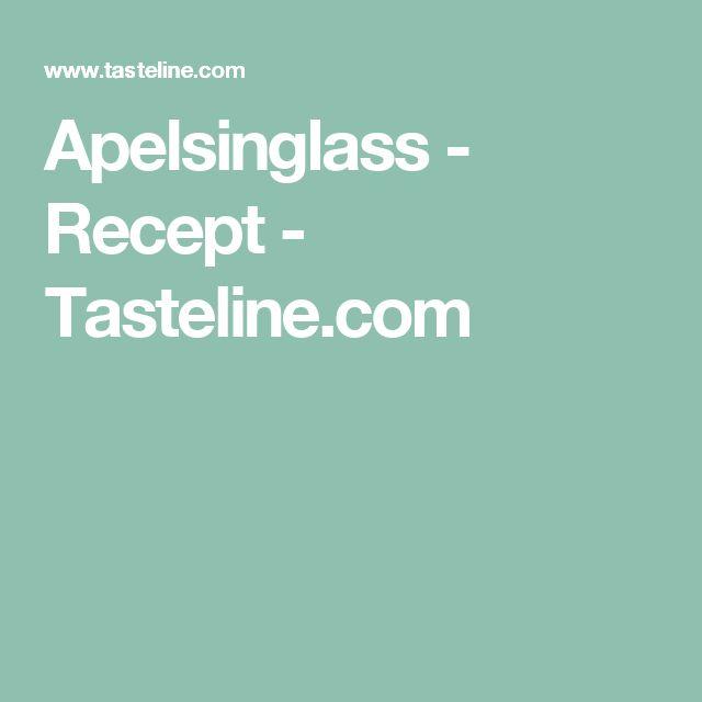 Apelsinglass - Recept - Tasteline.com