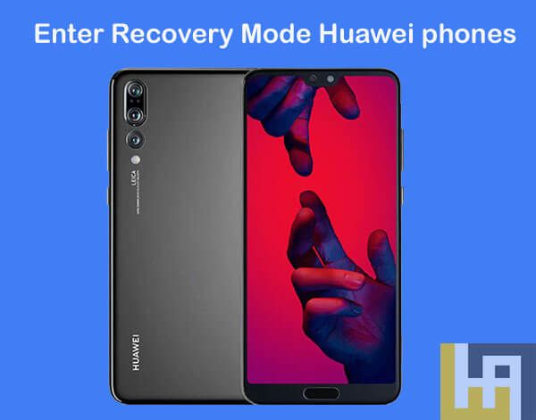 How To Enter Recovery Mode On Any Huawei Phone Huawei Phones