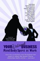 I am one of the contributing authors for, Your Vibrant Business: Mind/Body/Spirit at Work, an ebook by Laura Orsini at Smashwords.  This book contains tips, tools, and techniques from 13 experts on subjects from finance to feng shui to help business owners enhance their mind/body/spirit connection and find work/life balance.