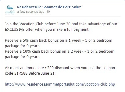 Join the Vacation Club before June 30 and take advantage of our EXCLUSIVE offer when you make a full payment!  Receive a 5% cash back bonus on a 1 week - 1 or 2 bedroom package for 9 years Receive a 10% cash back bonus on a 2 week - 1 or 2 bedroom package for 9 years  Also get an immediate $200 discount when you use the coupon code 31R588 Before June 21!