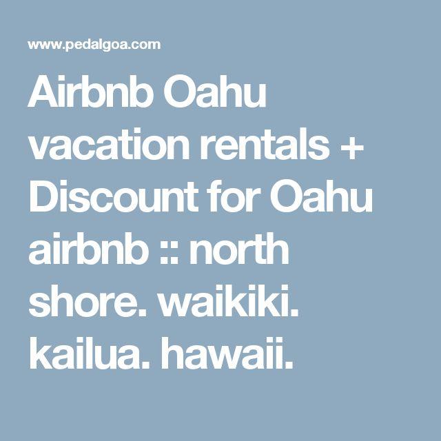 Airbnb Oahu vacation rentals + Discount for Oahu airbnb :: north shore. waikiki. kailua. hawaii.