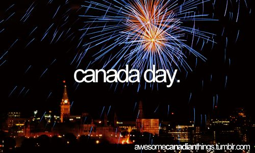 I kind of hope Canada Day is one of our things. lol.