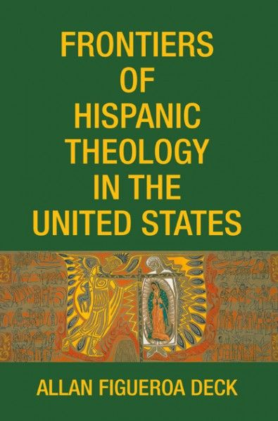 Frontiers of Hispanic Theology in the United States (EDITED BY Allan Figueroa Deck; Imprint: Wipf and Stock). With the emerging vitality of the Hispanic church in the United States, the voices of Hispanic theology raise a new and vital challenge. A bridge between the North American church and the liberation theology of Latin America, Hispanic theology reflects on the experience of faith rooted in the cultures, histories, and hopes of the Hispanic people here in the U.S. Frontiers of…