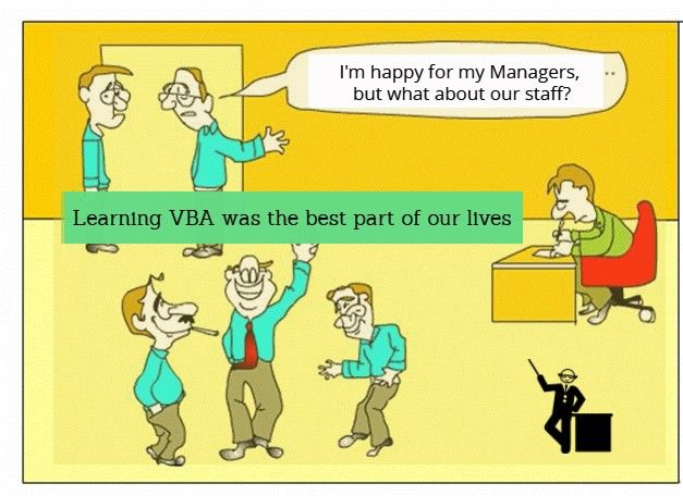 """The Struggle is real but so are the Techniques of VBA! Learn to make and run your own Macros. A Perfect time to take the VBA challenge and Save the coming 109 hours of your life. Learn more about VBA and automate your Routine.  """"This Tuesday giving you: A VBA lover's dream"""""""