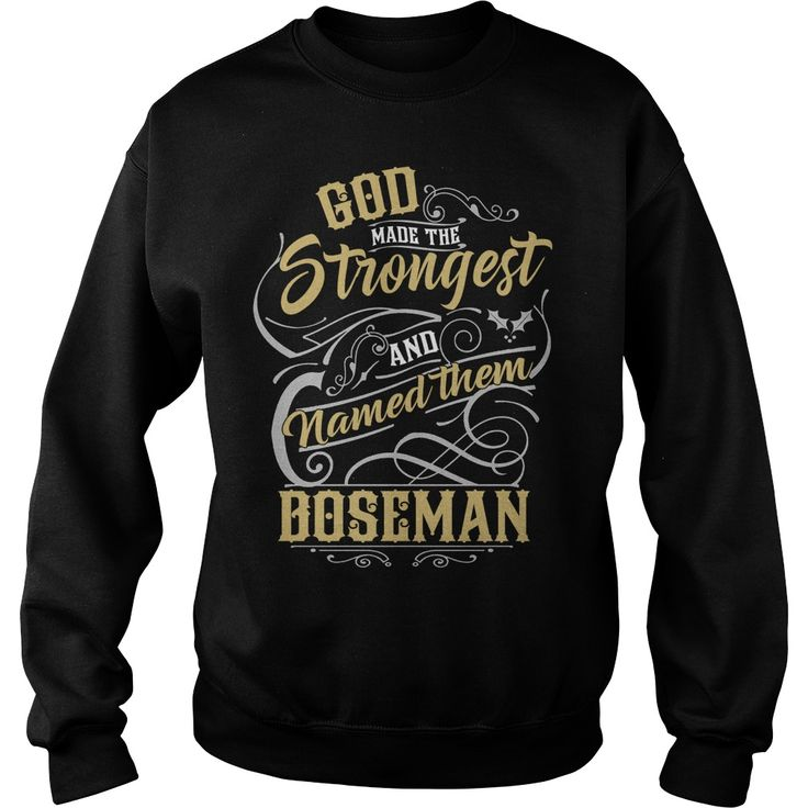 BOSEMAN shirt. God made the strongest and named them BOSEMAN - BOSEMAN T Shirt, BOSEMAN Hoodie, BOSEMAN Family, BOSEMAN Tee, BOSEMAN Name, BOSEMAN bestseller #gift #ideas #Popular #Everything #Videos #Shop #Animals #pets #Architecture #Art #Cars #motorcycles #Celebrities #DIY #crafts #Design #Education #Entertainment #Food #drink #Gardening #Geek #Hair #beauty #Health #fitness #History #Holidays #events #Home decor #Humor #Illustrations #posters #Kids #parenting #Men #Outdoors #Photography…