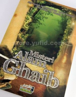 Buku Misteri Alam Ghaib, penulis Asy-Syaikh Muhammad bin 'Abdul Wahhab al-Wushabiy al-'Abdaliy, penerbit Daar Ibnu 'Abbas. Isi 265 halaman, softcover, dimensi 14 x 20,5 cm, berat 309 gram. Harga Rp.49.000, pemesanan ketik: Buku Misteri Alam Ghaib/Jumlah/Nama/Alamat Lengkap/Nomer HP, kirim ke 0896 1000 0767, PIN BB: 2B6B48E7 atau email ke: store@yufid.com.