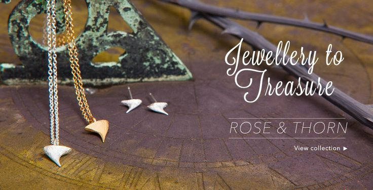 Our Rose & Thorn collection - jewellery to treasure! Perfectly fierce florals.