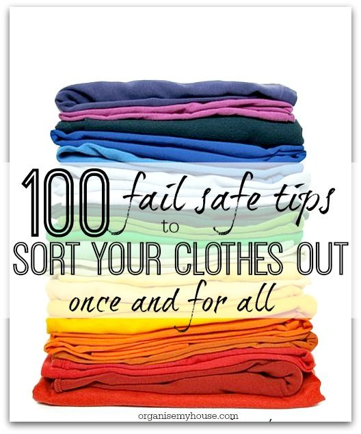 100 tips to sort your clothes out finally with these tips - for all areas of clothes storage incl. drawers and wardrobes - get started today