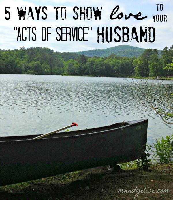 "5 Ways to Show Love to Your ""Acts of Service"" Husband 
