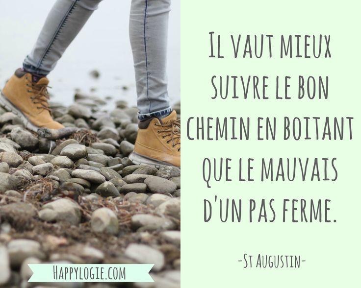 Citation en français - Il vaut mieux suivre le bon chemin en boîtant que le mauvais d'un pas ferme - St Augustin - Réalisation de soi, épanouissement, retour à l'essentiel, créer sa vie, être acteur de sa vie, être soi-même