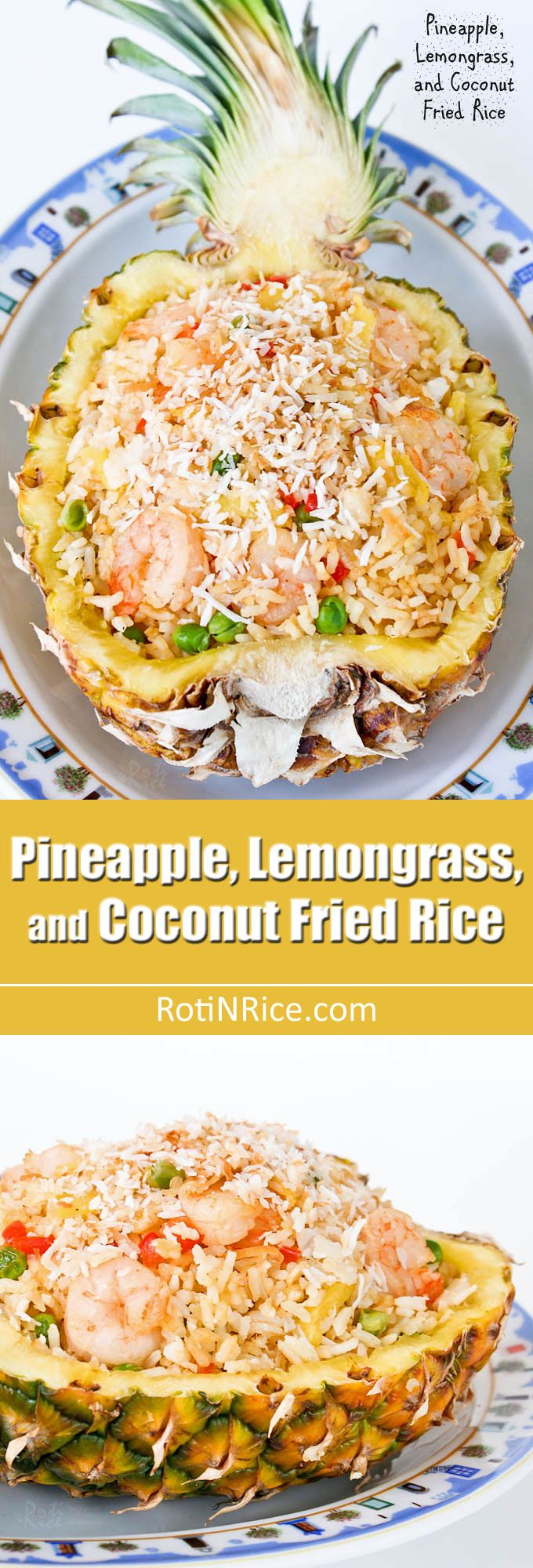 Jazzed up Pineapple, Lemongrass, and Coconut Fried Rice served in a pineapple boat for a truly Southeast Asian flavor. Very fragrant and delicious! | RotiNRice.com