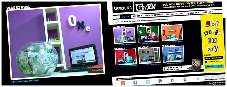 In February 2010, we have realized a image and sales campaign for Samsung. A detective game in the form of a contest has been created to promote the new Samsung NetBook.   For the purposes of this action, Samsung hid 10 000 PLN in six anonymous rooms in Poland as the main prize of the contest. Participants were to locate those 6 locations and guess the password.