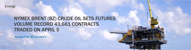 April 9, 2013: NYMEX Brent (BZ) crude oil sets futures volume record 43,661 contracts traded on April 5.