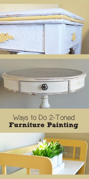 Secrets of successful 2-toned furniture painting.