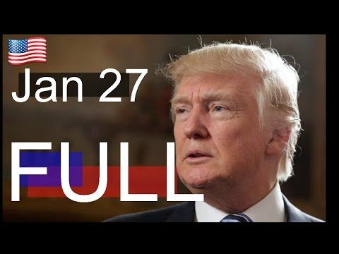 President Donald Trump's Latest News Today 1/27/17