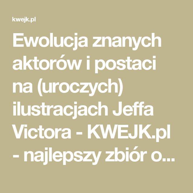 Ewolucja znanych aktorów i postaci na (uroczych) ilustracjach Jeffa Victora - KWEJK.pl - najlepszy zbiór obrazków z Internetu!