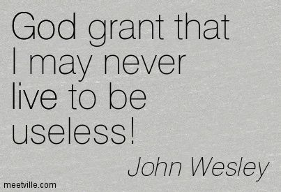 John Wesley quote - God grant that I may never
