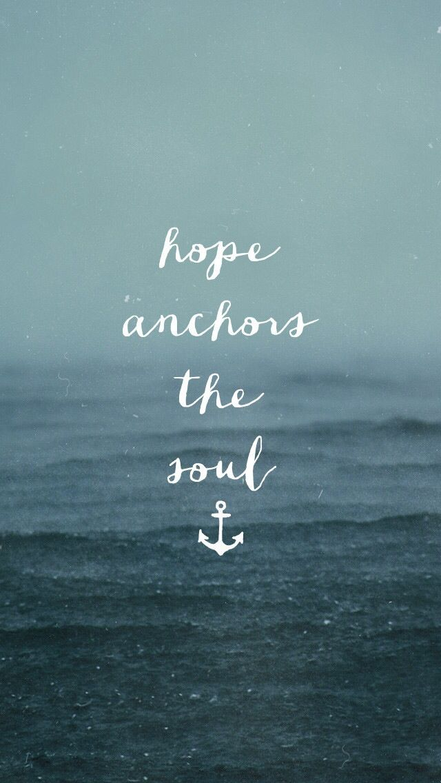 Hope anchors the soul! #hope #soul #inspiration