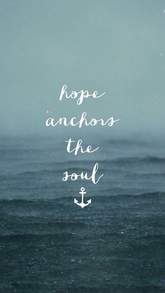 Hope anchors the soul! #hope #soul #inspiration