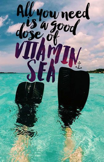 All you need is a good dose of VITAMIN SEA
