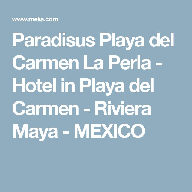 Paradisus Playa del Carmen La Perla - Hotel in Playa del Carmen - Riviera Maya  - MEXICO