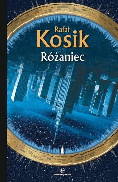 Co przeczytać? - subiektywny blog literacki: Rafał Kosik - Różaniec - recenzja na portalu Rzecz...