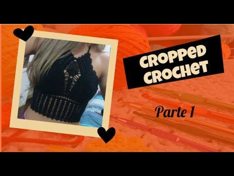 Cropped Crochê - passo a passo (parte 1) - YouTube