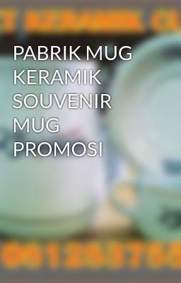 """#wattpad #acak Pabrik Produsen MUG KERAMIK SOUVENIR MUG PROMOSI adalah produsen tableware keramik mug keramik """"gelas keramik """" yang dpat anda pesan dengan  cutom gambar logo, orang awam sering menyebutnya MUG SOUVENIR MUG PROMOSI.  Anda sedang mencari Pabrik Produsen Souvenir Mug Promosi Gelas keramik Mug Keramik..."""