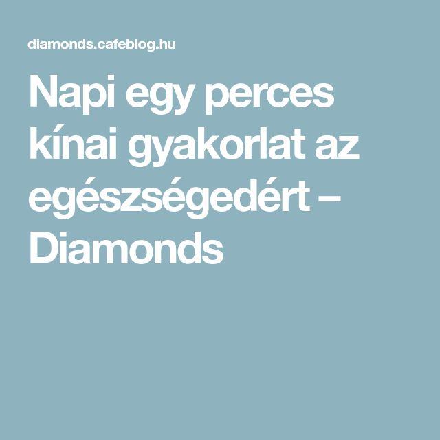 Napi egy perces kínai gyakorlat az egészségedért – Diamonds
