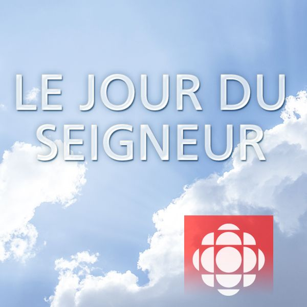 Le Jour Du Seigneur |ICI Radio-Canada