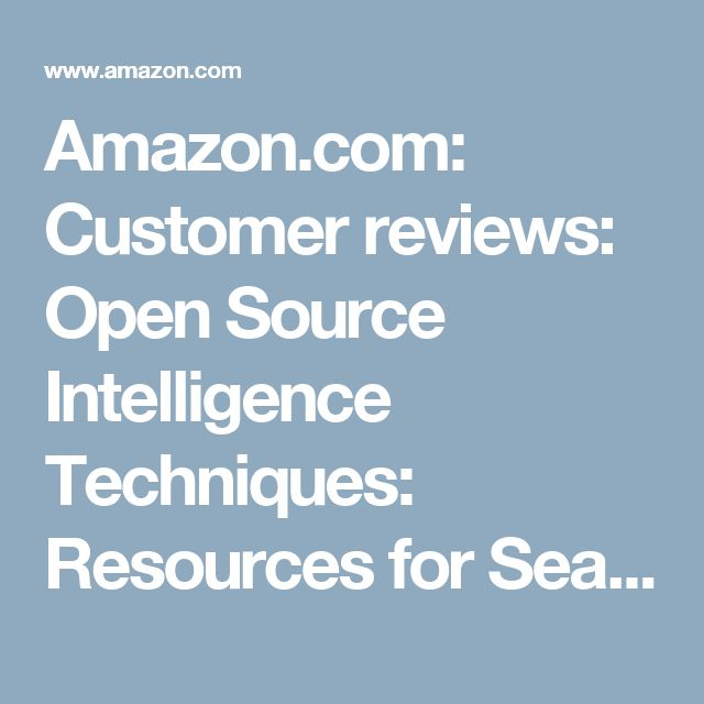 Amazon.com: Customer reviews: Open Source Intelligence Techniques: Resources for Searching and Analyzing Online Information