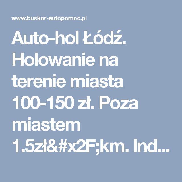 Auto-hol Łódź. Holowanie na terenie miasta 100-150 zł. Poza miastem 1.5zł/km. Indywidualne podejście do klienta.