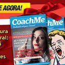 Assine a Revista Digital Coach Me por 6 meses - Pague 5 e leve 6. Apenas R$ 29,95!!!  http://cloudcoach.me/2p13GDV