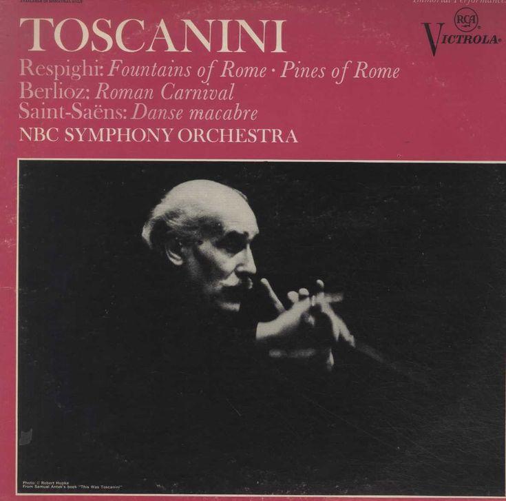 Arturo Toscanini - Fountains Of Rome • Pines Of Rome / Roman Carnival / Danse Macabre