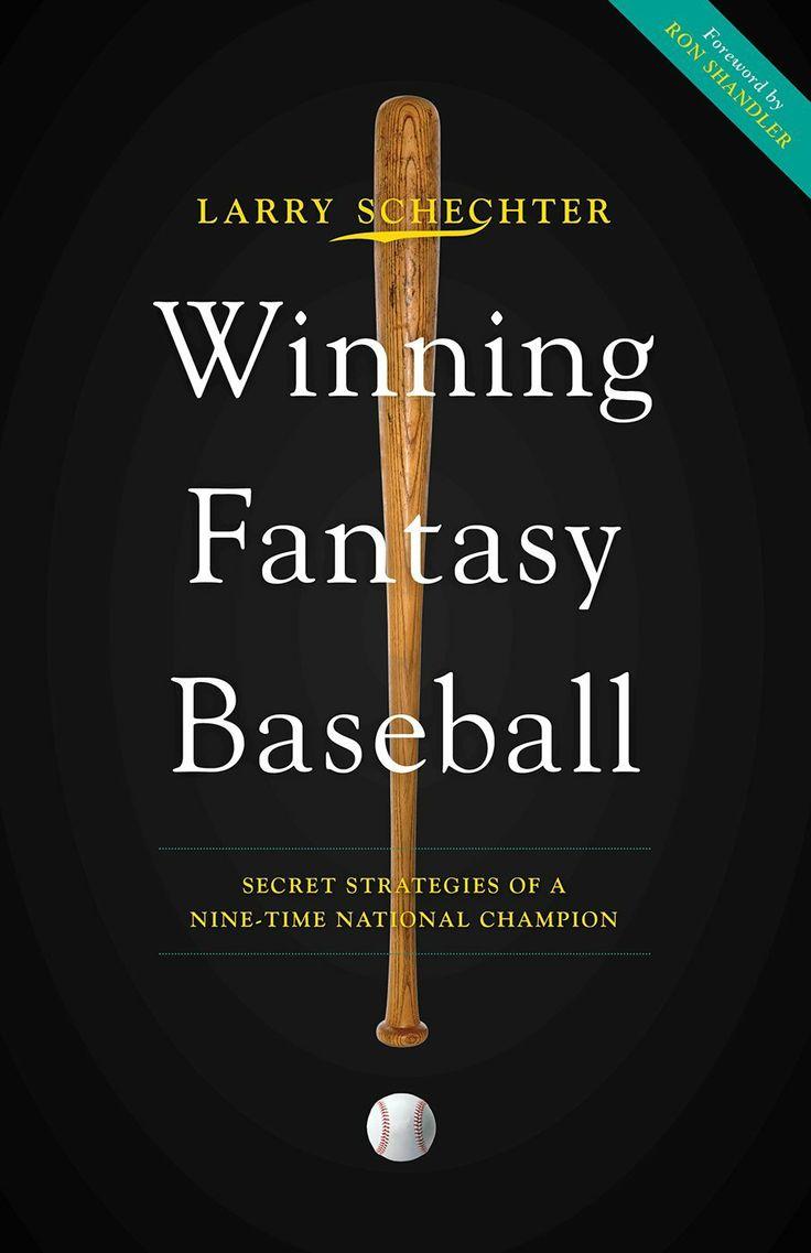 Winning Fantasy Baseball: Secret Strategies of a Nine-Time National Champion  by Larry Schechter ($10.24)