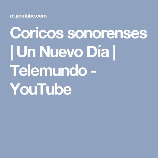Coricos sonorenses | Un Nuevo Día | Telemundo - YouTube