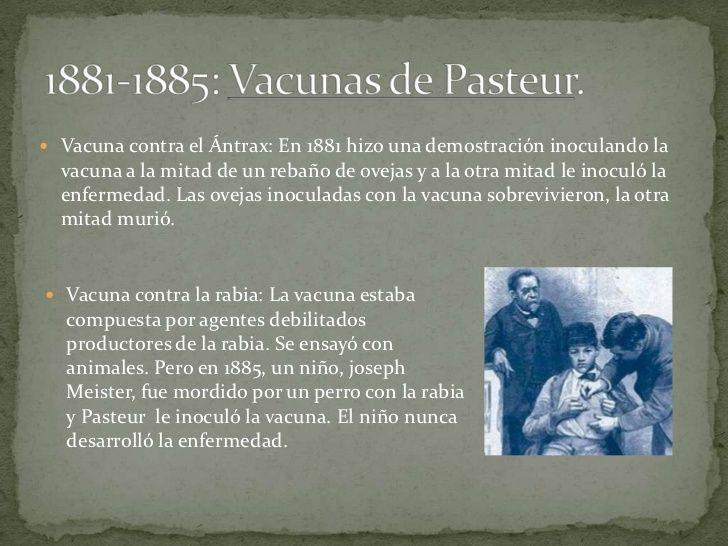  Vacuna contra el Ántrax: En 1881 hizo una demostración inoculando la  vacuna a la mitad de un rebaño de ovejas y a la ot...