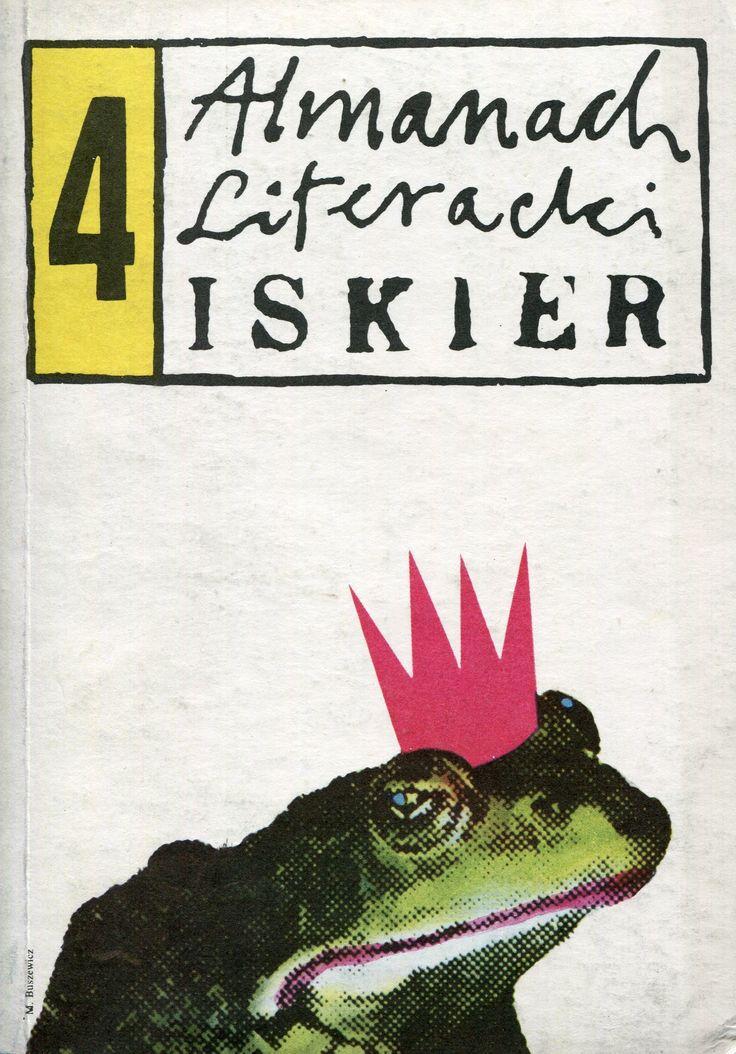 """""""Almanach literacki"""" Edited by Łukasz Szymański Cover by Maciej Buszewicz Published by Wydawnictwo Iskry 1986"""