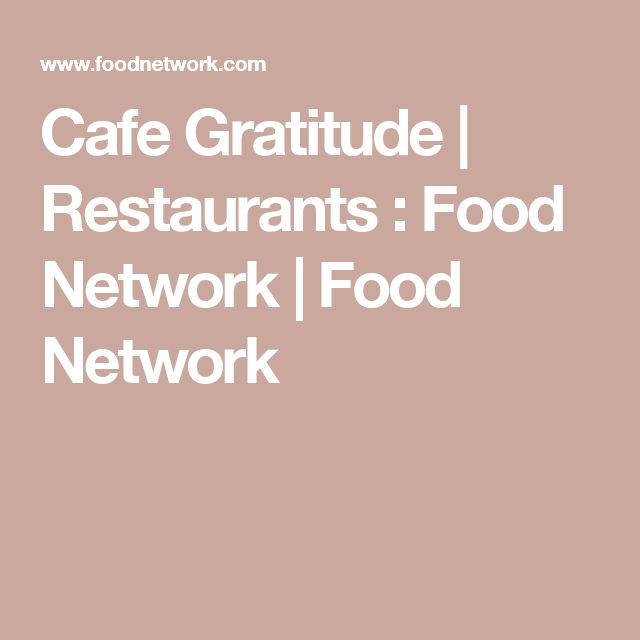 Cafe Gratitude | Restaurants : Food Network | Food Network