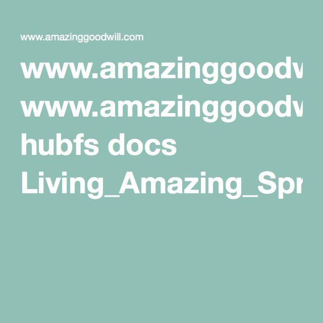 www.amazinggoodwill.com hubfs docs Living_Amazing_Spring_Magazine.pdf?__hssc=221163335.1.1460384133464&__hstc=221163335.79f5a736a611125dfd212e3e4f365afb.1460384133464.1460384133464.1460384133464.1&__hsfp=1557297042&hsCtaTracking=aad80b44-0c29-4b3c-817b-3834fd818337%7C200fdf47-4067-46db-b7dc-203cbad58c72